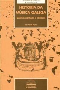 9788489976047: Historia da musica galega : cantos, cantigas e canticos