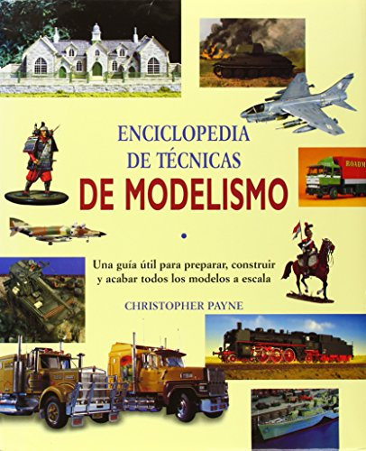 Enciclopedia De Tecnicas De Modelismo/Encyclopedia Of Modern Techniques (Spanish Edition) (8489978042) by Christopher Payne