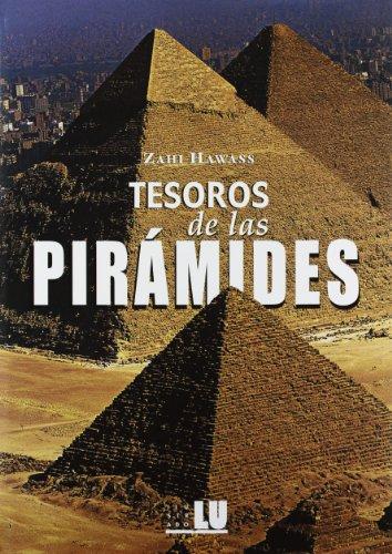 Tesoros de las Piramides. - Zahi Hawass.
