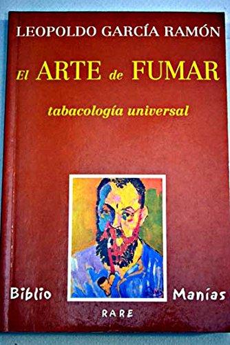 9788489979840: El arte de fumar: Tabacología universal (Biblio Manías) (Spanish Edition)