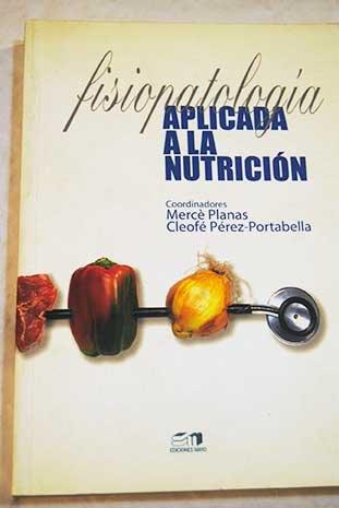 9788489980747: Fisiopatología aplicada a la nutrición