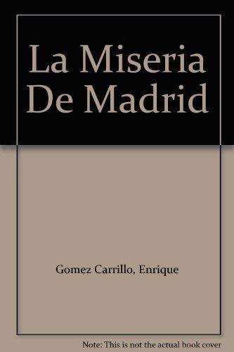 9788489985124: La Miseria De Madrid