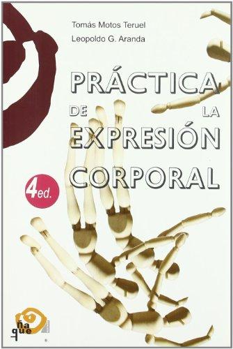 9788489987340: Practica de la expresion corporal