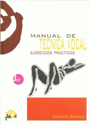 9788489987517: Manual de tecnica vocal - ejercicios practicos - (Pedagogia Teatral (ñaque))