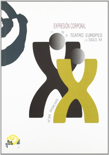 9788489987630: Expresion Corporal en el Teatro del Siglo xx