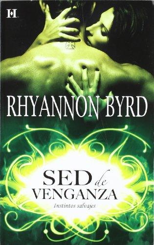 INSTINTOS SALVAJES: Sed De Venganza: Rhyannon Byrd