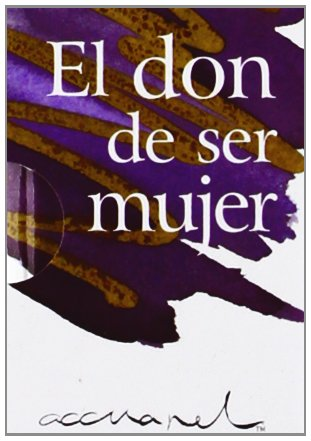 9788490008454: El don de ser mujer