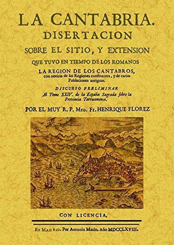 9788490010150: La Cantabria: disertacion sobre el sitio y extension que tuvo en tiempos de los romanos