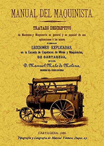 MANUAL DEL MAQUINISTA. TRATADO DESCRIPTIVO DE MECANCA: MALO DE MOLINA,