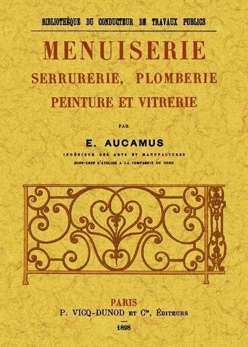 Menuiserie, Serrurerie, Plomberie, Peinture et Vitrerie: E. Aucamus