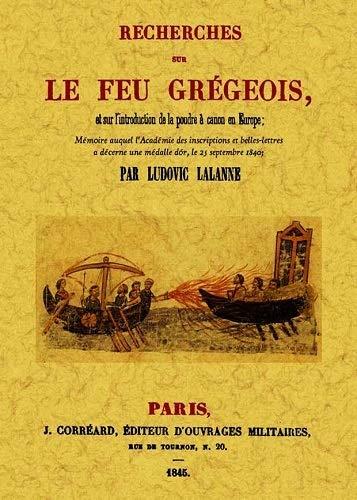 RECHERCHES SUR LE FEU GREGEOIS, ET SUR: LALANNE, LUDOVIC
