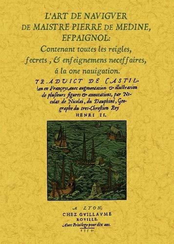 9788490011904: L Art de Naviguer de Maistre Pierre de Medine
