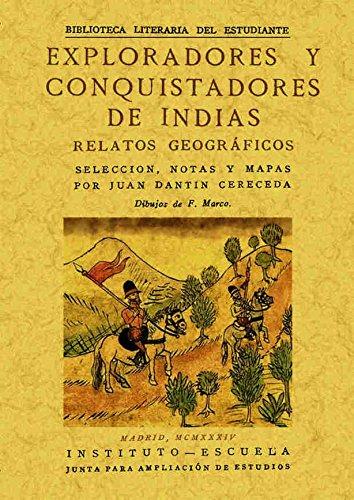 9788490011935: Exploradores y conquistadores de Indias: relatos geográficos