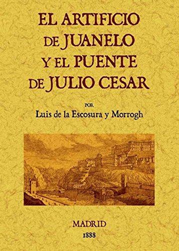 9788490012246: El artificio de Juanelo y el puente de Julio César