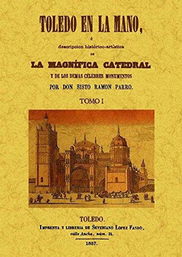 9788490012550: Toledo en la mano o descripción historico-artística de la magnifica Catedral y de los demás célebres monumentos (2 Tomos)
