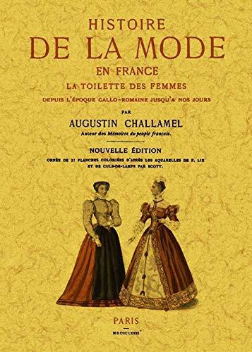 9788490012819: Histoire de la mode en France. La toilette des femmes depuis l'époque Gallo-Romanie jusqu'a nous jours