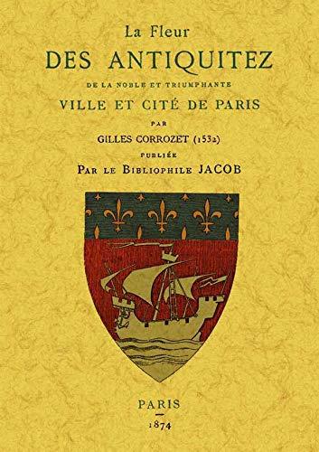 Paris. la Fleur des Antiquitez de la: Guilles Corrozet