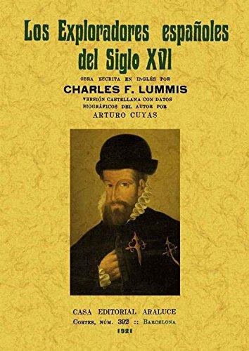 Los exploradores espanoles del siglo XVI: vindicacion: Lummis, Carlos F.