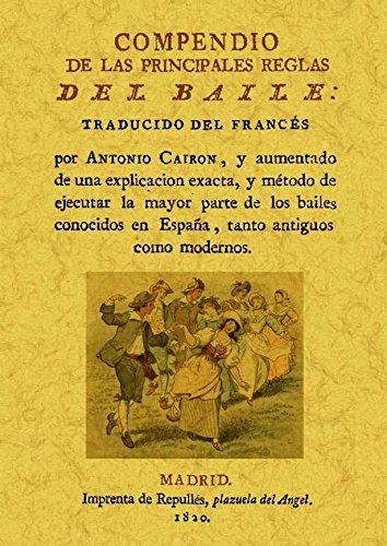 9788490013113: Compendio de las principales reglas del baile. Edicion Facsimilar (Spanish Edition)