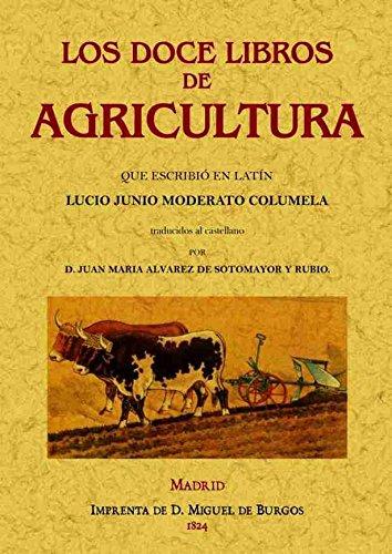 9788490013441: Los Doce Libros De Agricultura Que Escribió En Latín Lucio Junio Moderato Columela