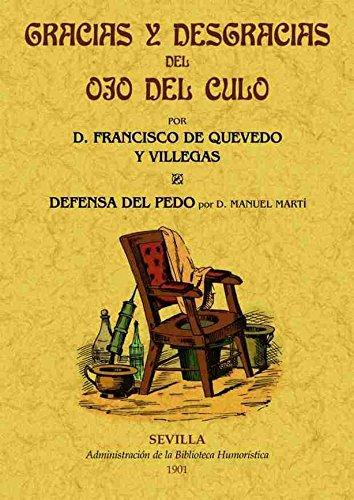 9788490013632: Gracias y desgracias del ojo el culo. Defensa del pedo. Edicion Facsimilar (Spanish Edition)