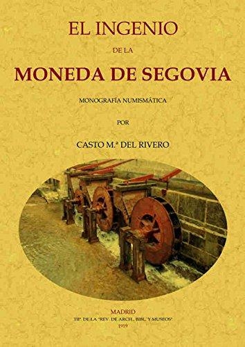 9788490014189: El ingenio de la moneda de Segovia (Spanish Edition)