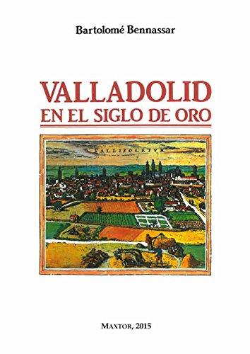 9788490014998: Valladolid en el Siglo de Oro