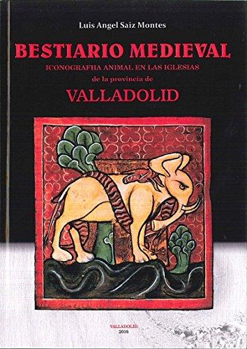 BESTIARIO MEDIEVAL. Iconografia animal en las iglesias: SAIZ MONTES, Luis