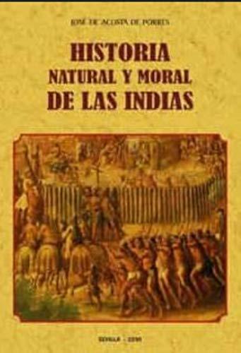 HISTORIA NATURAL Y MORAL DE LAS INDIAS.: DE ACOSTA, JOSÉ
