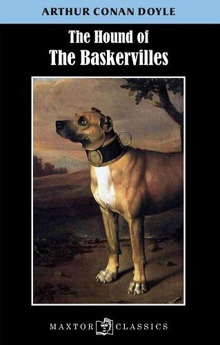 The hound of the Baskervilles (Maxtor Classics): Doyle, Arthur Conan