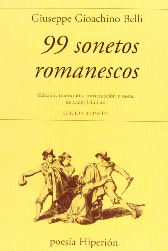 9788490020098: 99 sonetos romanescos: Edición, traducción, introducción y notas de Luigi Giuliani (Poesía Hiperión)