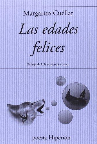 9788490020210: Las edades felices: Prólogo de Luis Alberto de Cuenca (Poesía Hiperión)