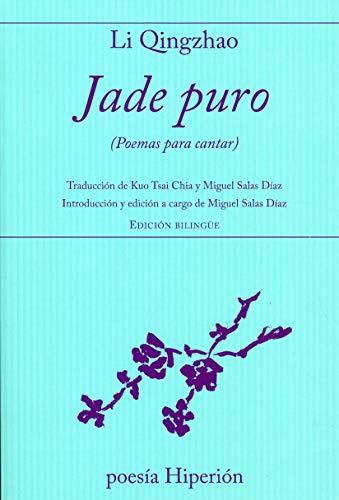 Jade puro : poemas para cantar: Li Qingzhao