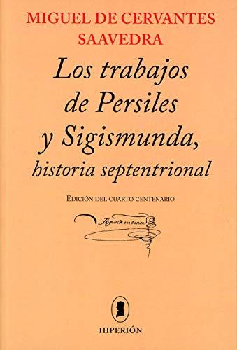 LOS TRABAJOS DE PERSILES Y SIGISMUNDA,.HISTORIA SEPTENTRIONAL.: DE CERVANTES SAAVEDRA,