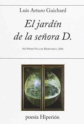 9788490020906: El jardín de la señora D.: 41è Premi Vila de Martorell 2016 (poesía Hiperión)