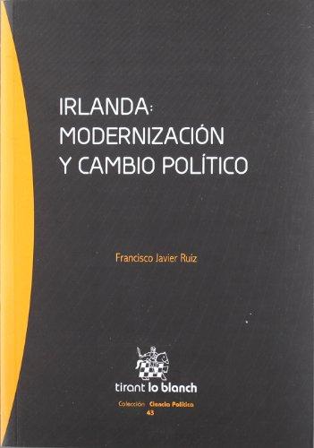 9788490042496: Irlanda : modernizaciA³n y cambio polAtico