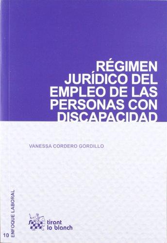 9788490045893: Régimen jurídico del empleo de las personas con discapacidad