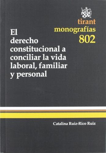 9788490048702: TM802. EL DERECHO CONST.A CONCILIAR VIDA LABORAL, FAMILIAR