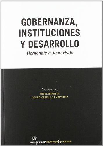 9788490048764: Gobernanza, instituciones y desarrollo : homenaje a Joan Prats