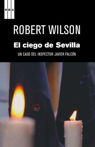 9788490060070: El ciego de Sevilla: Un caso del inspector Javier Falcón (Spanish Edition)