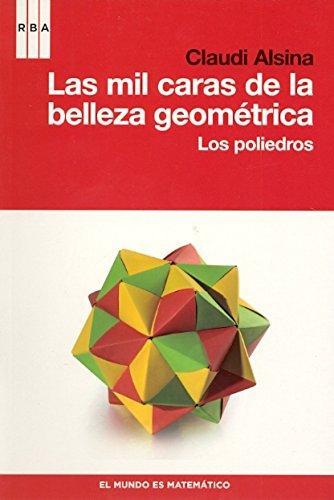 9788490060223: Las mil caras de la belleza geométrica.: Los poliedros (Spanish Edition)