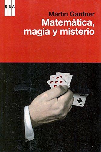 Matemática, magia y misterio (Spanish Edition) (8490060460) by Gardner, Martin