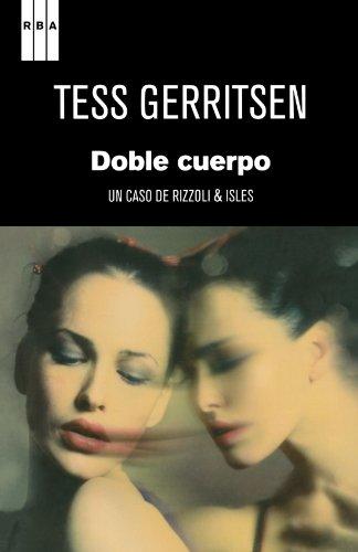9788490060476: Doble cuerpo: Un caso de Rizzoli & Isles (Spanish Edition)