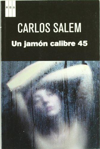 Un jamon calibre 45 (NOVELA POLICÍACA) (Spanish: SALEM, CARLOS