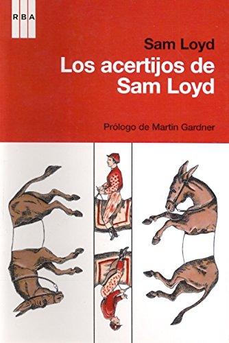 Los acertijos de sam loyd Prólogo de: Loyd , Sam