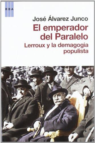 9788490061404: El emperador del paralelo: Lerroux y la demagogia populista (ENSAYO Y BIOGRAFIA)