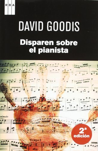 DISPAREN SOBRE EL PIANISTA (8490061696) by GOODIS, DAVID