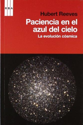 9788490061862: Paciencia en el azul del cielo: La evolución cósmica (DIVULGACIÓN)