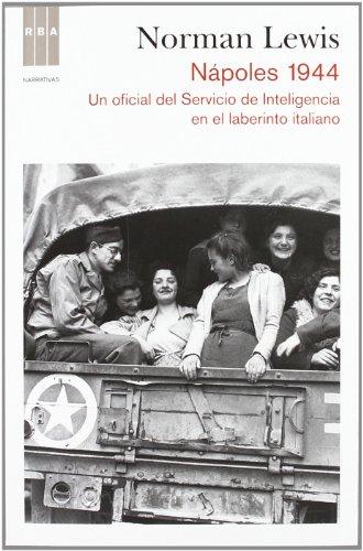 9788490062739: Napoles 1944: Un oficial del Servicio de Inteligencia en el Laberinto Italiano