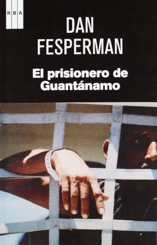 9788490063736: El prisionero de guantanamo.